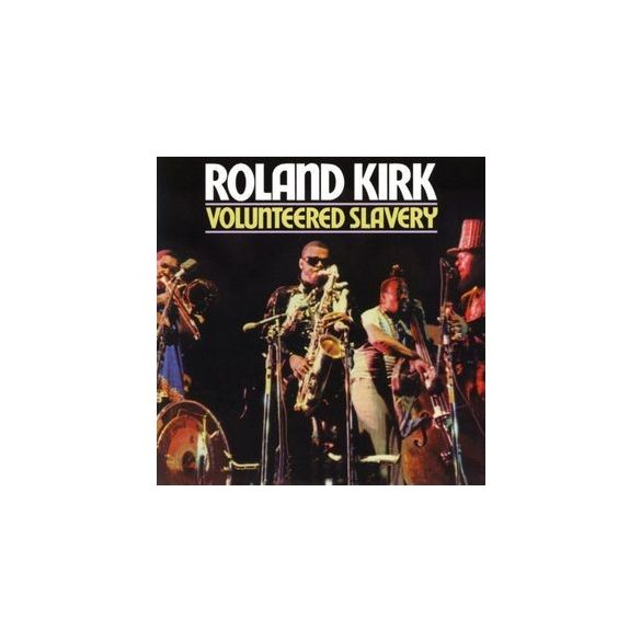 ROLAND KIRK - Voluntered Slavery / vinyl bakelit / LP