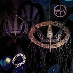 PRONG - Prove You Wrong / vinyl bakelit / LP