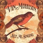 VAN MORRISSON - Keep Me Singing CD