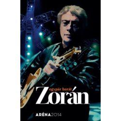 ZORÁN - Egypár Barát Aréna 2014 DVD