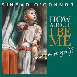 SINEAD O'CONNOR - How About I Be Me / vinyl bakelit / LP
