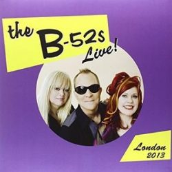 B 52'S - Live In The UK 2013 / vinyl bakelit / 2xLP
