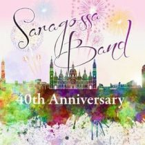 SARAGOSSA BAND - 40th Anniversary CD