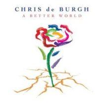 CHRIS DE BURGH - A Better World CD