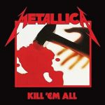 METALLICA - Kill 'Em All / Remaster 2016 / vinyl bakelit / LP