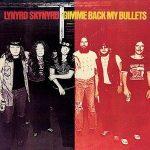 LYNYRD SKYNYRD - Gimme Back My Bullets / vinyl bakelit / LP