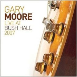GARY MOORE - Live At The Bush Hall 2007 / vinyl bakelit / 2xLP