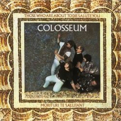 COLOSSEUM - Those Who Are About To Die Salute You / vinyl bakelit / LP