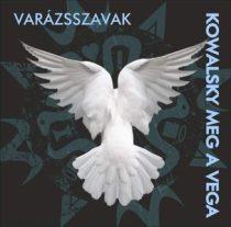 KOWALSKY MEG A VEGA - Varázsszavak CD