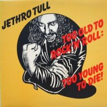 JETHRO TULL - Too Old To Rock 'N' Roll Too Young / vinyl bakelit / LP