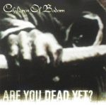 CHILDREN OF BODOM - Are You Dead Yet CD