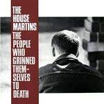 HOUSEMARTINS - People Who Grinned Themselves To Death / vinyl bakelit / LP