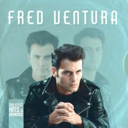 FRED VENTURA - Greatest Hits & Remixed  / 2cd / CD