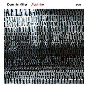 DOMINIC MILLER - Absinthe / vinyl bakelit / LP