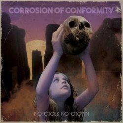 CORROSION OF CONFORMITY - No Cross No Crown / vinyl bakelit / 2xLP