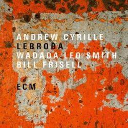 ANDREW CYRILLE, WADADA LEO SMITH,BILL FRISSEL  - Lebroba / vinyl bakelit / LP