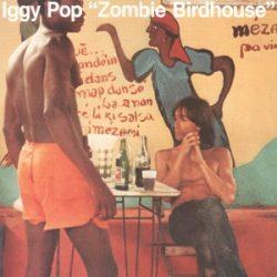 IGGY POP - Zombie Birdhouse / vinyl bakelit / LP