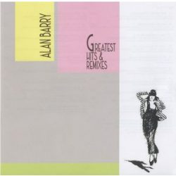 ALAN BARRY - Greatest Hits And Remixes / 2cd / CD