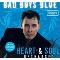 BAD BOYS BLUE - Heart & Soul Recharged / vinyl bakelit / LP