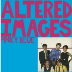 ALTERED IMAGES - Pinky Blue / vinyl bakelit / 2xLP