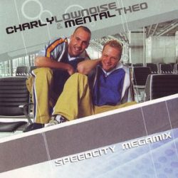 CHARLEY LOWNOISE AND MENTHAL THEO - Speescity Megamix CDs
