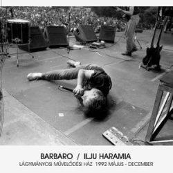 BARBARO - Ilju Haramia Lágymányosi Művelődési Ház 1992 május-decemberig / vinyl bakelit / LP
