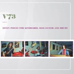 V'73 - Seven Pieces For Keyboards Bass Guitar And Drums / vinyl bakelit / LP