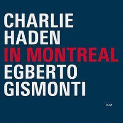 CHARLIE HADEN, EGBERTO GISMONDI - In Montreal CD