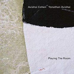 AVISHAI COHEN , YONATHAN AVISHAI - Playing The Room CD