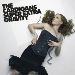 CARDIGANS - Super Extra Gravity / vinyl bakelit / LP
