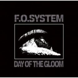 F.O.SYSTEM - Day Of The Gloom / limitált sorszámozott bakelit vinyl / LP