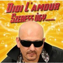 DIDI L'AMOUR - Szeress Úgy CD