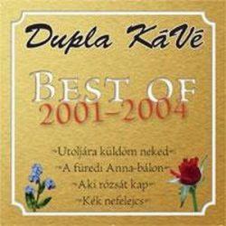 DUPLA KÁVÉ - Best Of 2001-2004 CD