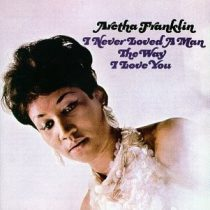ARETHA FRANKLIN - I Never Loved A Man The Way I Love You / vinyl bakelit / LP